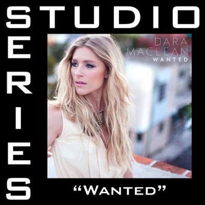 Wanted (Original Key Performance Track With Background Vocals)  [Music Download] -     By: Dara Maclean