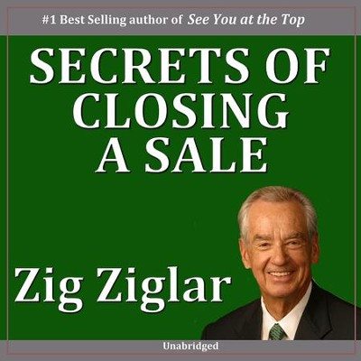 Secrets of Closing the Sale  [Music Download] -     By: Zig Ziglar