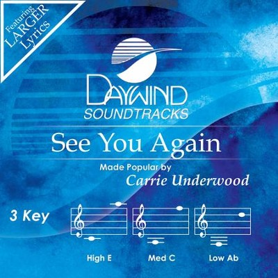 See You Again  [Music Download] -     By: Carrie Underwood