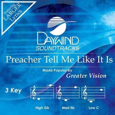 Preacher Tell Me Like It Is  [Music Download] -     By: Greater Vision