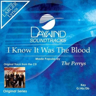 I Know It Was The Blood  [Music Download] -     By: The Perrys