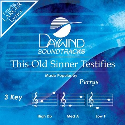 This Old Sinner Testifies  [Music Download] -     By: The Perrys