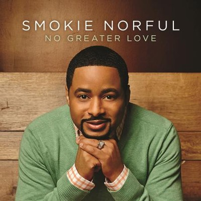 No Greater Love  [Music Download] -     By: Smokie Norful
