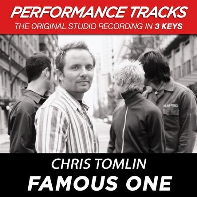 Famous One (Key-E-Premiere Performance Plus)  [Music Download] -     By: Chris Tomlin