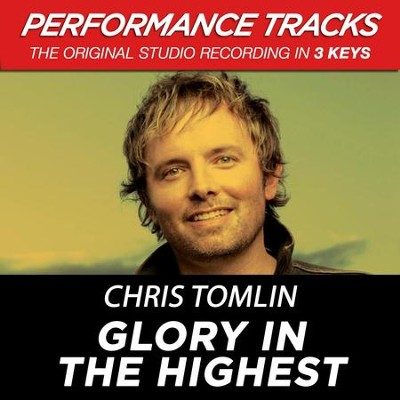 Glory In The Highest (High Key-Premiere Performance Plus w/o Background Vocals)  [Music Download] -     By: Chris Tomlin