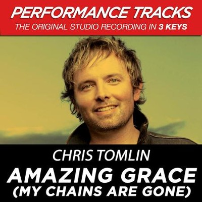 Amazing Grace (My Chains Are Gone) (Low Key-Premiere Performance Plus w/o Background Vocals)  [Music Download] -     By: Chris Tomlin