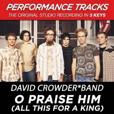 O Praise Him (All This For A King) (Key-Db-Premiere Performance Plus)  [Music Download] -     By: David Crowder Band
