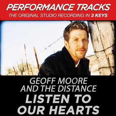 Listen To Our Hearts (Key-Gb-Premiere Performance Plus)  [Music Download] -     By: Geoff Moore & The Distance
