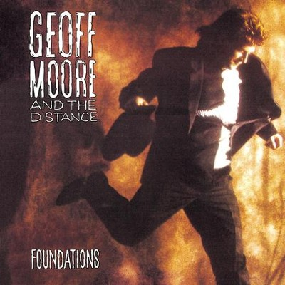 Foundations  [Music Download] -     By: Geoff Moore & The Distance