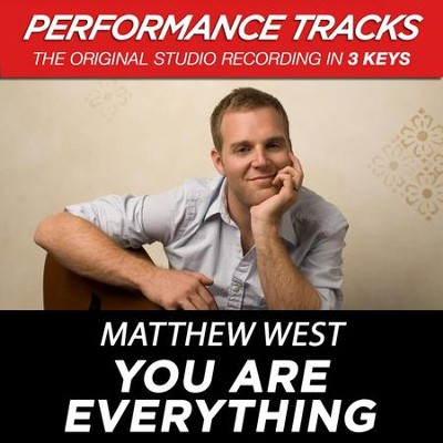 You Are Everything (High Key-Premiere Performance Plus w/o Background Vocals)  [Music Download] -     By: Matthew West
