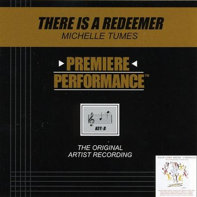 There Is A Redeemer (Key-B Premiere Performance w/ Background Vocals)  [Music Download] -     By: Michelle Tumes