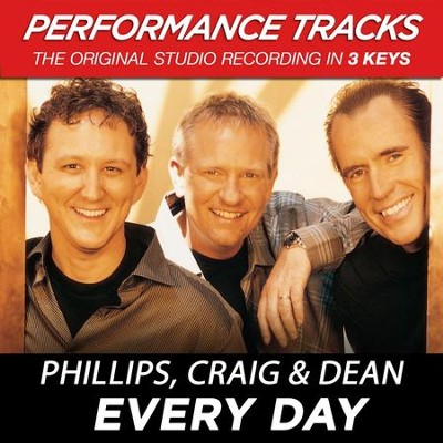 Every Day (Premiere Performance Plus Track)  [Music Download] -     By: Phillips Craig & Dean