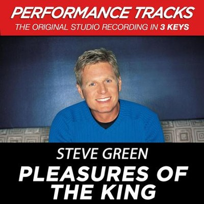 Pleasures Of The King (Key-A-Bb-Premiere Performance Plus)  [Music Download] -     By: Steve Green