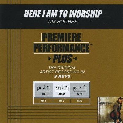 Here I Am To Worship (Key-G Premiere Performance Plus)  [Music Download] -     By: Tim Hughes