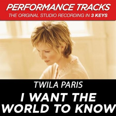I Want The World To Know (Key-D-E-Premiere Performance Plus w/ Background Vocals)  [Music Download] -     By: Twila Paris