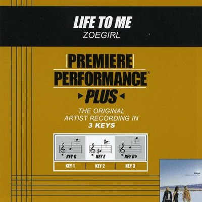 Life To Me (Key-G-Premiere Performance Plus w/o Background Vocals)  [Music Download] -     By: ZOEgirl