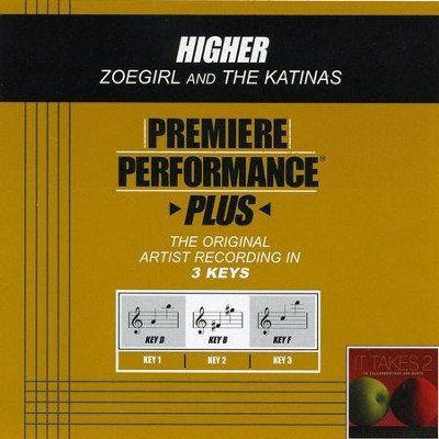 Higher - Key-B (Premiere Performance Plus)  [Music Download] -     By: ZOEgirl