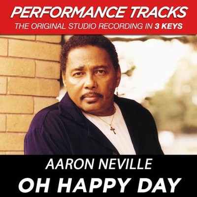 Oh Happy Day (Premiere Performance Plus Track)  [Music Download] -     By: Aaron Neville