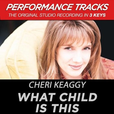 What Child Is This (Key-G#m-Premiere Performance Plus)  [Music Download] -     By: Cheri Keaggy