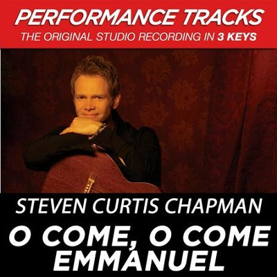 O Come, O Come Emmanuel (Premiere Performance Plus Track)  [Music Download] -     By: Steven Curtis Chapman