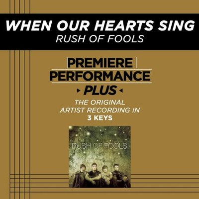 When Our Hearts Sing (Medium Key - Premiere Performance Plus w/ Background Vocals)  [Music Download] -     By: Rush of Fools