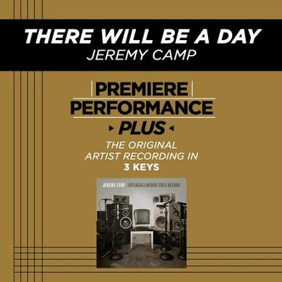 There Will Be A Day (Key-A-Premiere Performance Plus w/o Background Vocals)  [Music Download] -     By: Jeremy Camp