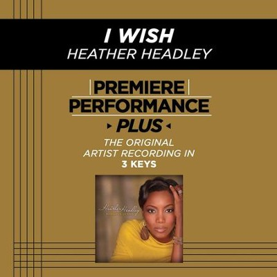 I Wish (Key-Eb-Premiere Performance Plus w/o Background Vocals)  [Music Download] -     By: Heather Headley
