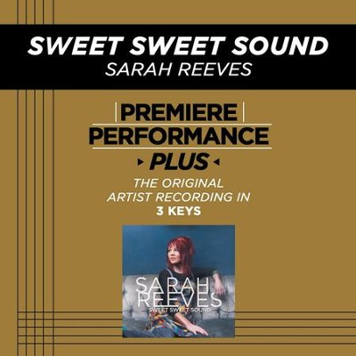Sweet Sweet Sound (Key-E-Premiere Performance Plus w/o Background Vocals)  [Music Download] -     By: Sarah Reeves