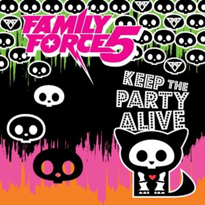 Keep The Party Alive  [Music Download] -     By: Family Force 5