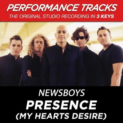Presence (My Heart's Desire) (Key-Db-Premiere Performance Plus w/ Background Vocals)  [Music Download] -     By: Newsboys