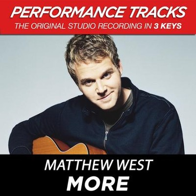 More (Key-Eb-F-Premiere Performance Plus w/o Background Vocals)  [Music Download] -     By: Matthew West