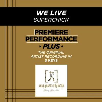 We Live (High Key-Premiere Performance Plus)  [Music Download] -     By: Superchick