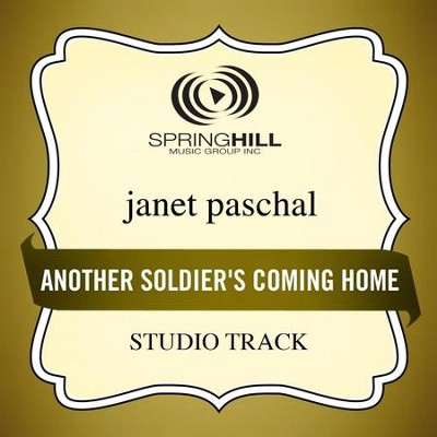 Another Soldier's Coming Home (Low Key-Studio Track w/o Background Vocals)  [Music Download] -     By: Janet Paschal
