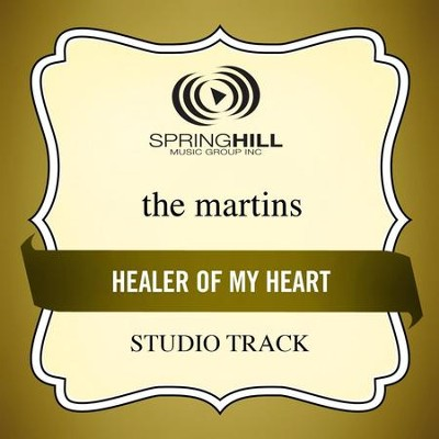 Healer Of My Heart (Low Key-Studio Track w/o Background Vocals)  [Music Download] -     By: The Martins