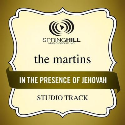 In The Presence Of Jehovah (Low Key-Studio Track w/o Background Vocals)  [Music Download] -     By: The Martins