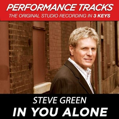 In You Alone (Medium Key-Premiere Performance Plus w/ Background Vocals)  [Music Download] -     By: Steve Green