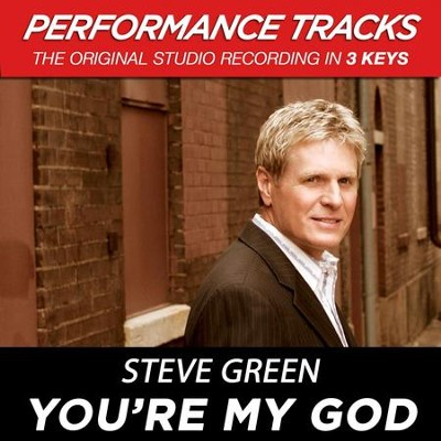 You're My God (Premiere Performance Plus Track)  [Music Download] -     By: Steve Green