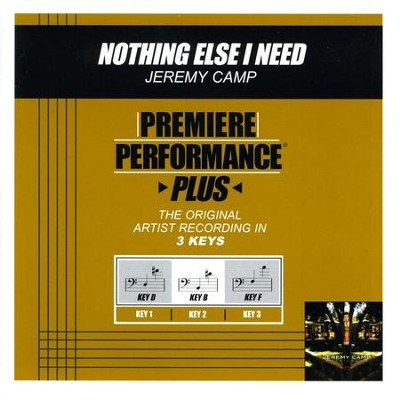 Nothing Else I Need (Key-B-Premiere Performance Plus w/o Background Vocals)  [Music Download] -     By: Jeremy Camp