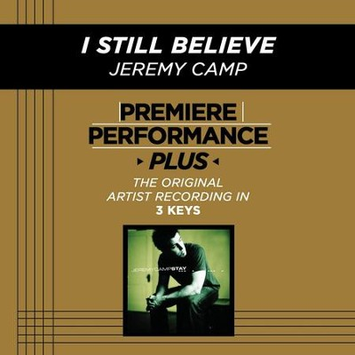 I Still Believe (Premiere Performance Plus Track)  [Music Download] -     By: Jeremy Camp