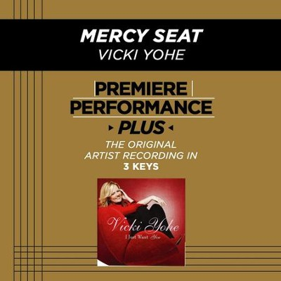 Mercy Seat (Medium Key-Premiere Performance Plus w/ Background Vocals)  [Music Download] -     By: Vicki Yohe