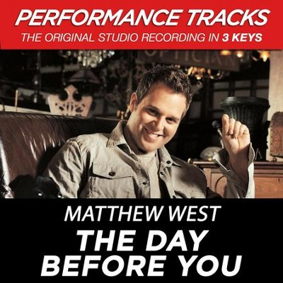 The Day Before You (Key-A-Premiere Performance Plus)  [Music Download] -     By: Matthew West