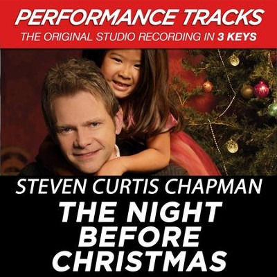 The Night Before Christmas (Key-D-Premiere Performance Plus w/ Background Vocals)  [Music Download] -     By: Steven Curtis Chapman