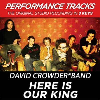 Here Is Our King (Key-Bb-Premiere Performance Plus w/ Background Vocals)  [Music Download] -     By: David Band Crowder