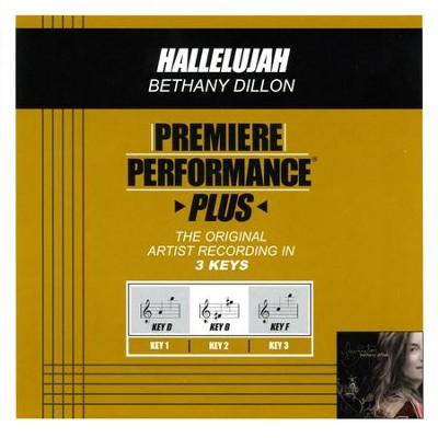 Hallelujah (Key-B-Premiere Performance Plus)  [Music Download] -     By: Bethany Dillon