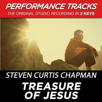 Treasure Of Jesus (Premiere Performance Plus Track)  [Music Download] -     By: Steven Curtis Chapman