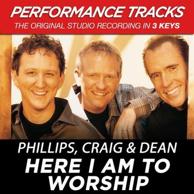 Here I Am To Worship (Key-F-G-Premiere Performance Plus w/ Background Vocals)  [Music Download] -     By: Phillips Craig & Dean