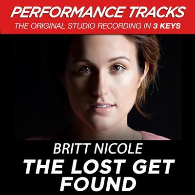The Lost Get Found  [Music Download] -     By: Britt Nicole