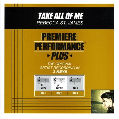 Take All Of Me (Premiere Performance Plus Track)  [Music Download] -     By: Rebecca St. James