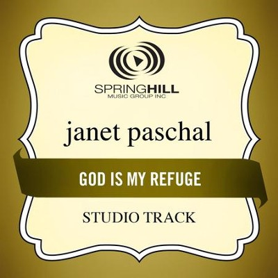 God Is My Refuge (High Key-Studio Track w/o Background Vocals)  [Music Download] -     By: Janet Paschal