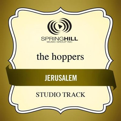 Jerusalem (Studio Track w/ Background Vocals)  [Music Download] -     By: The Hoppers